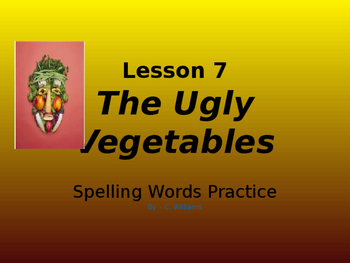 Journey's - Lesson 7 - Ugly Vegetables - spelling powerpoint - second grade