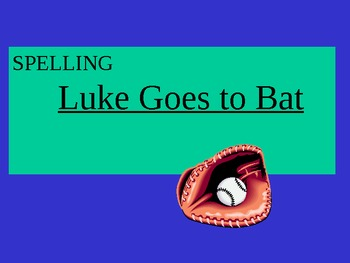 Journey's - Lesson 17 - Luke Goes to Bat - Spelling powerpoint- second grade