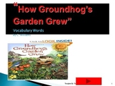 Journey's - Lesson 25 - How Groundhog's Garden Grew - Flash Card Powerpoint