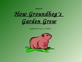 Journey's-Lesson 25 - How Groundhog's Garden Grew-Sp. powerpoint - 2nd gr.