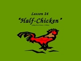 Journey's-Lesson 24-Half-Chicken-Spelling Powerpoint - 2nd. Gr.