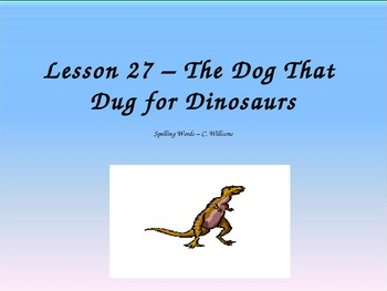 Journey's - Lesson 27 - The Dog That Dug for Dinosaurs - sp powerpoint - 2nd gr.