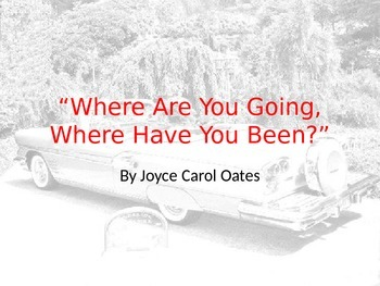 "Joyce Carol Oates's ""Where Are You Going, Where Have You Been?"""
