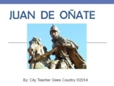 Juan de Onate PowerPoint - Explorers - Conquistador - 3rd grade TEKS