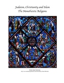 Judaism, Christianity and Islam: The Monotheistic Religion