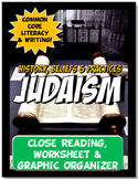 Judaism History, Beleifs and Practices Close Reading and Graphic Organizer