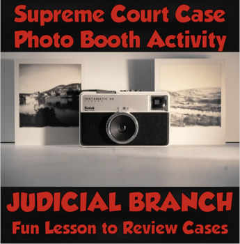 Judicial Branch- Supreme Court Case Photo Booth and Opener Activity