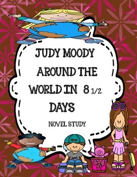 Judy Moody Around the World in 8 1/2 days Novel Study Packet
