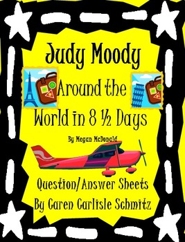Judy Moody-Around the World in 8 1/2 Days - Question/Answer Sheets