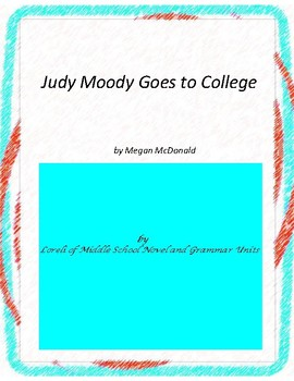 Judy Moody Goes to College Literature and Grammar Unit