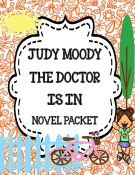 Judy Moody, M.D. The Doctor Is In Novel Study Packet