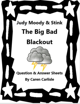 Judy Moody & Stink - The Big Bad Blackout Question & Answer Sheet