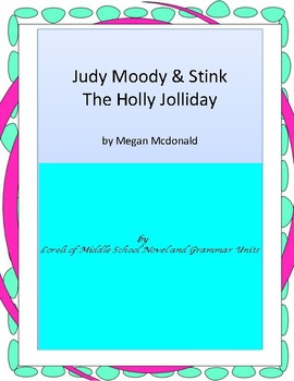 Judy Moody & Stink The Holly Jolliday Unit With Literary and Grammar Activities