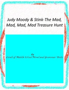 Judy Moody & Stink The Mad, Mad,Treas Hunt with Literary and Grammar Activities