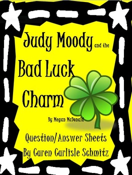 Judy Moody and the Bad Luck Charm by Megan McDonald- Question and Answer Sheets
