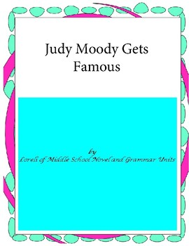 Judy Moody Gets Famous Literature and Grammar Unit