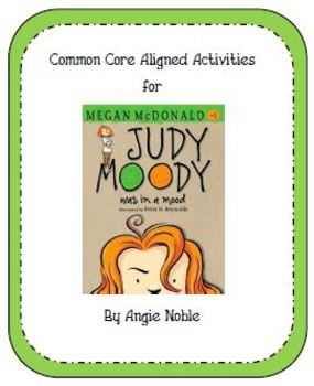 Judy Moody was in a Mood... Common Core Aligned Activities