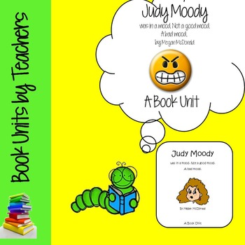 Judy Moody was in a Mood. Not a good mood. A bad mood. Book Unit