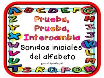 Quiz,quiz, trade: Spanish Alphabet Initial sounds -  Prueba, prueba, intercambia