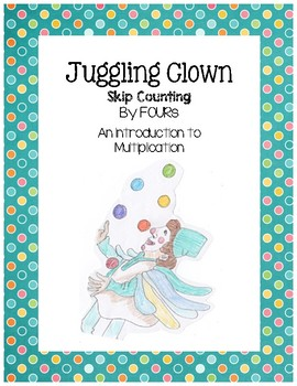 Juggling Clown - Skip Counting by FOURs (An Introduction to Multiplication)