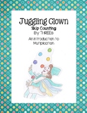 Juggling Clown - Skip Counting by THREEs (An Introduction to Multiplication)
