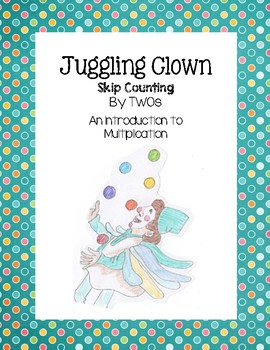 Juggling Clown - Skip Counting by TWOs (An Introduction to Multiplication)