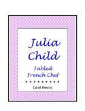 Julia Child * Fabled French Chef