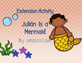 Julián Is a Mermaid by Jessica Love FREE Extension Activity