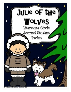Julie of the Wolves Literature Circle Journal Student Packet
