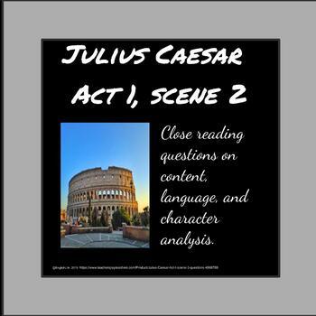 Julius Caesar - Act 1, scene 2 close reading questions