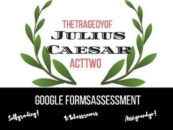 Julius Caesar Act 2 Google Form Assessment