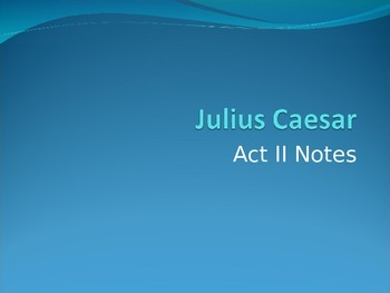 Julius Caesar Act II Notes