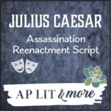 Julius Caesar Assassination Reenactment Script - Includes Stage Directions!