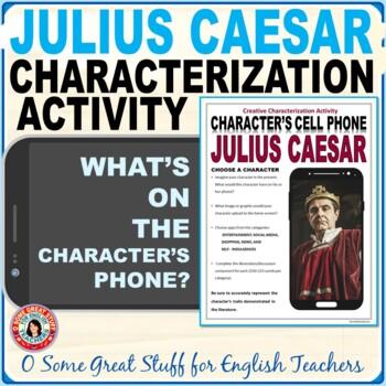 Julius Caesar Characterization Cell Phone Activity--Fun and Creative!
