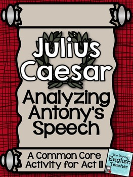 Julius Caesar Close Reading: Analyzing Antony's Speech