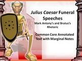 Julius Caesar Common Core Annotated Text – Brutus and Mark Antony's Speeches