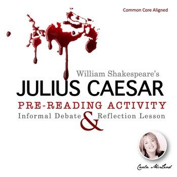 Julius Caesar Pre-Reading Informal Debate Activity (Common Core Aligned)