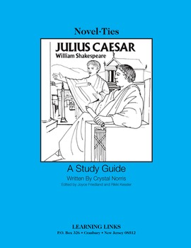 Julius Caesar - Novel-Ties Study Guide