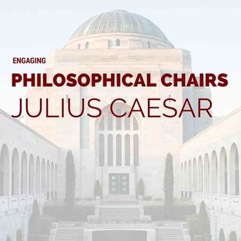 Julius Caesar Philosophical Chairs Activity
