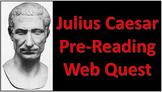 Julius Caesar Pre-Reading Activity: Web Quest