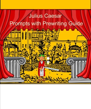 Julius Caesar Prompts with Prewriting Guide
