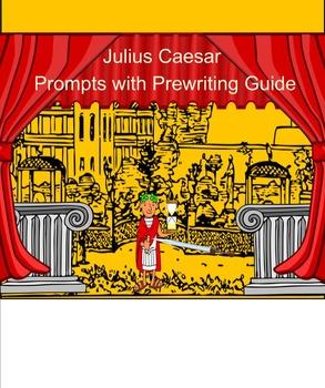 Julius Caesar Prompts with Prewriting Guide