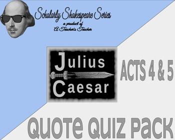 Julius Caesar Quote Quiz (Acts 4&5) Pack w/ Quiz Variations for Differentiation