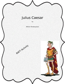 Julius Caesar RAFT Activity
