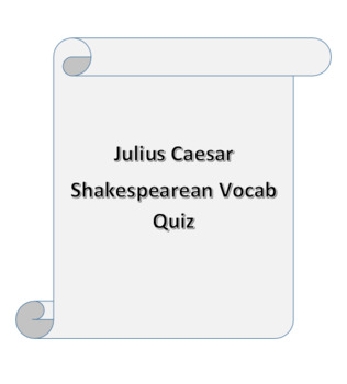 Julius Caesar Shakespeare Vocabulary Quiz