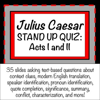 Julius Caesar: Stand Up Quiz over Acts I and II (with KEY!)