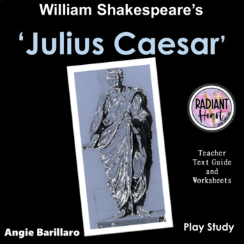 Julius Caesar- Teacher Text Guides and Worksheets