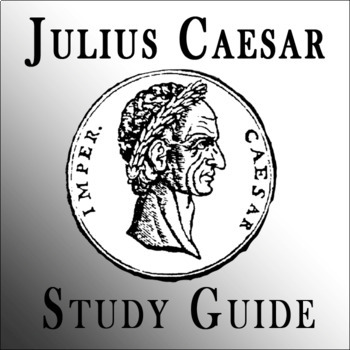 Julius Ceasar by Shakespeare: Study Guide, Cloze Notes, & Important Passages