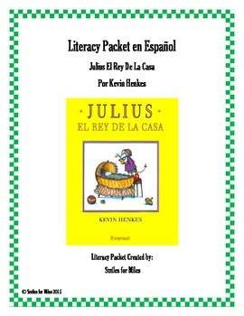 Literacy Packet en Español: Julius el Rey de la Casa por Kevin Henkes