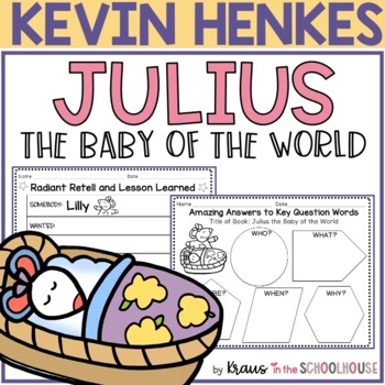 Julius the Baby of the World - Kevin Henkes Book Study